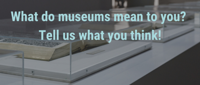 What Museums Mean to Us (or rather, Me, Andrew)
